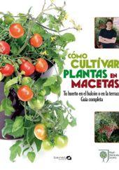 Libro de jardinería Cómo cultivar plantas en macetas
