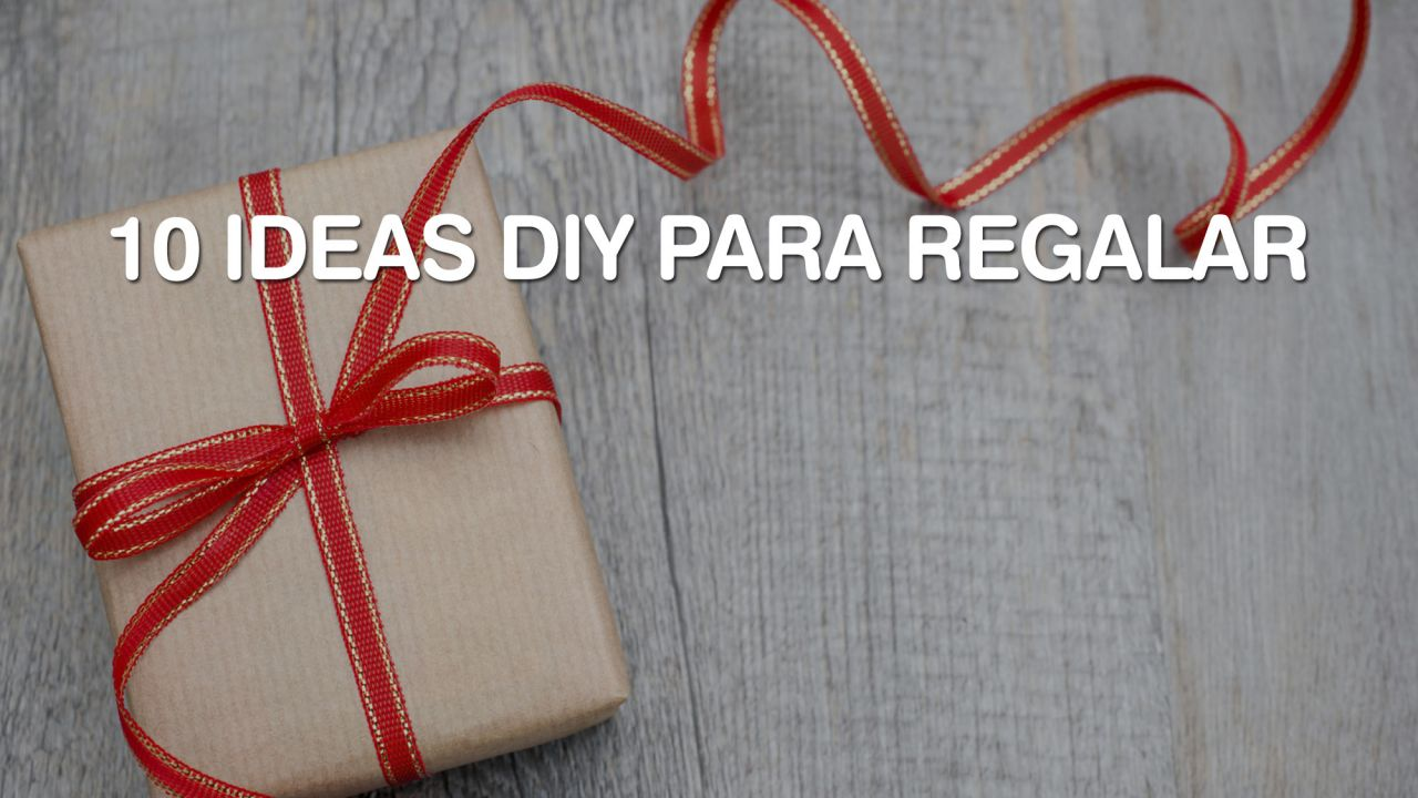 10 ideas DIY para regalar a tu amigo invisible o secreto
