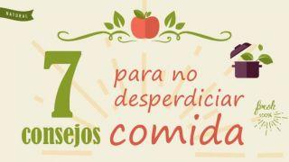 7 consejos para no desperdiciar comida