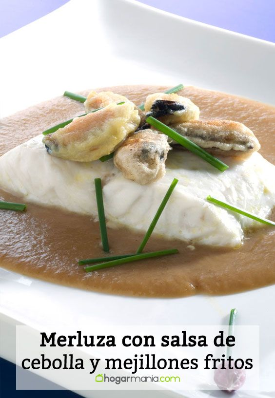 Receta de Merluza con salsa de cebolla y mejillones fritos