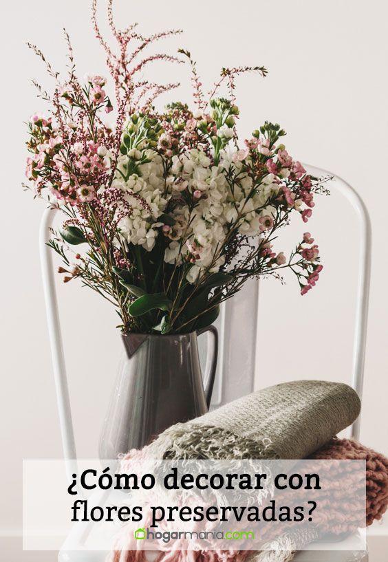 ¿Cómo decorar con flores preservadas?