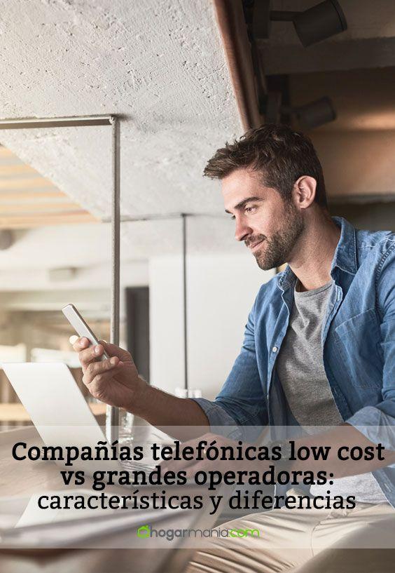 Compañías telefónicas low cost vs grandes operadoras: características y diferencias