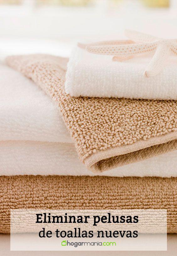 Eliminar pelusas de toallas nuevas.