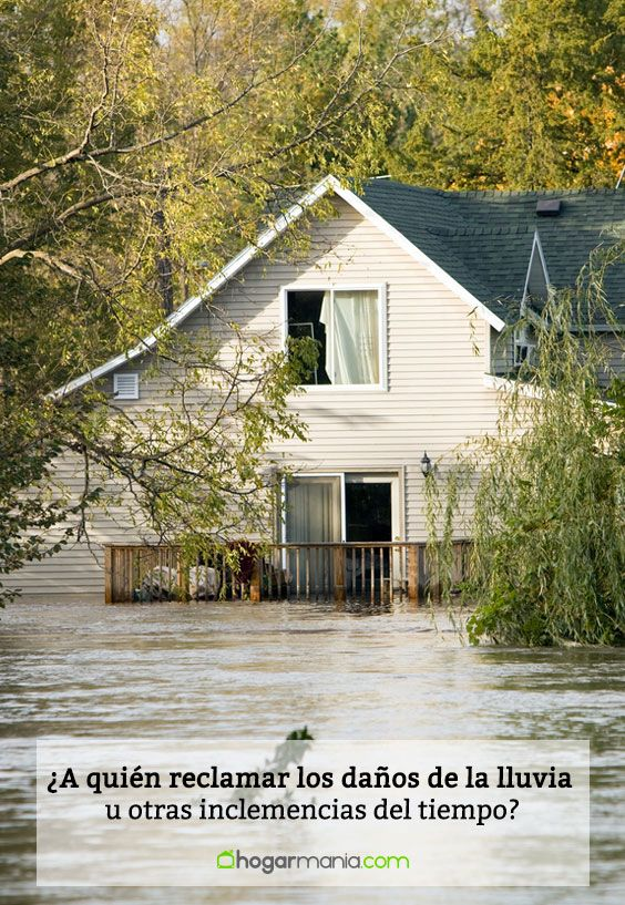 ¿A quién reclamar los daños de la lluvia u otras inclemencias del tiempo?