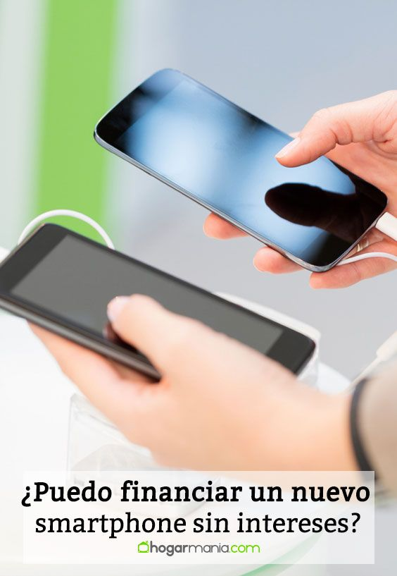 ¿Puedo financiar un nuevo smartphone sin intereses?