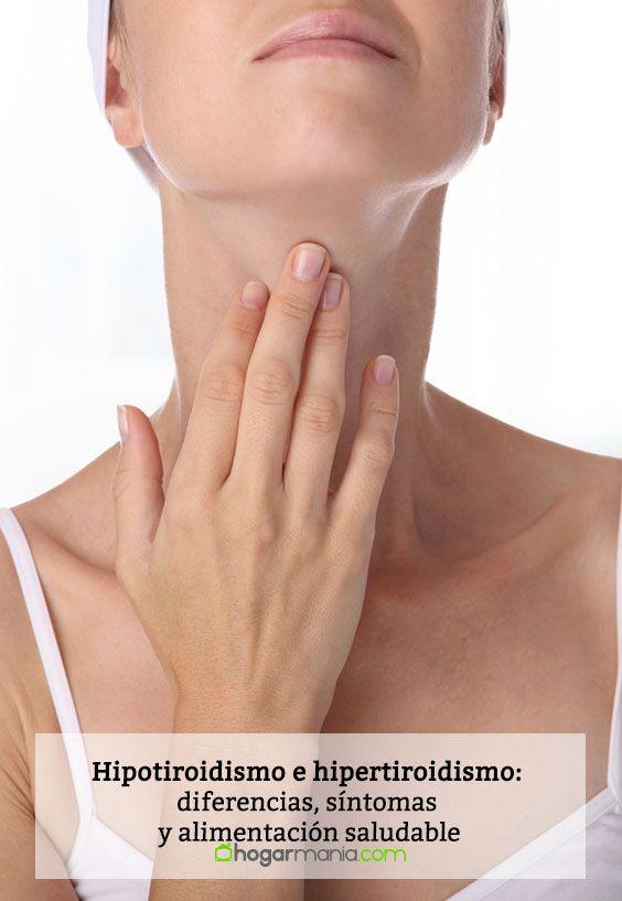 Hipotiroidismo e hipertiroidismo: diferencias, síntomas y alimentación saludable
