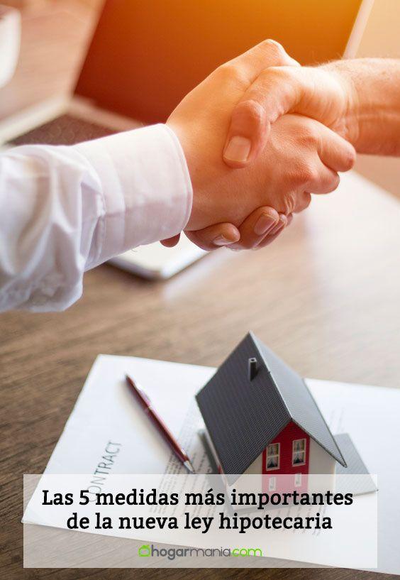 Las 5 medidas más importantes de la nueva ley hipotecaria