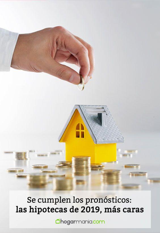 las hipotecas de 2019, más caras