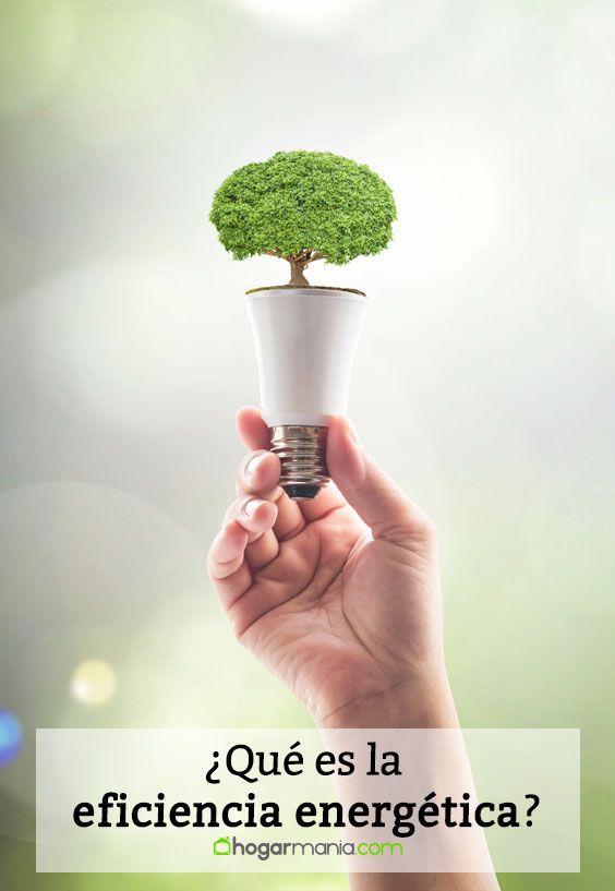 ¿Qué es la eficiencia energética?