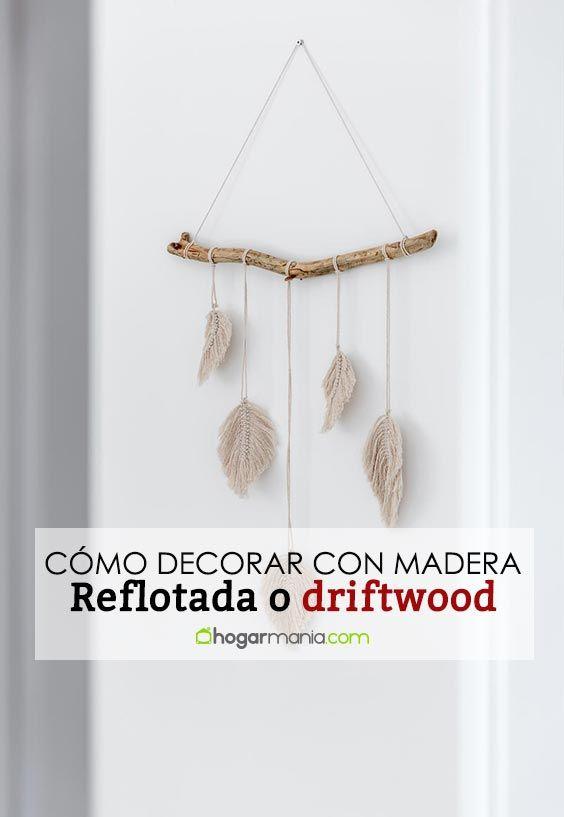 Decoración con madera reflotada o driftwood
