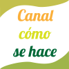 Canalcomosehace